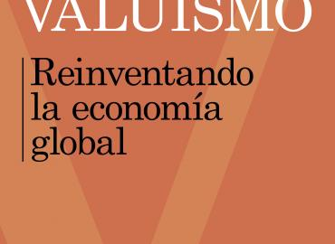 Valuismo: reinventando la economía global