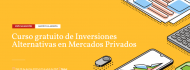 Curso gratuito de Inversiones Alternativas en Mercados Privados